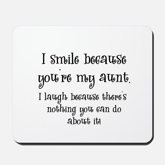Because You're My Aunt Mousepad