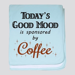 Today's Good Mood Sponsored by Coffee baby blanket