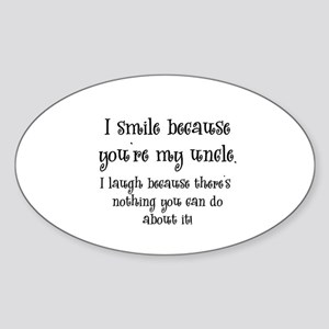 Because You're My Uncle Oval Sticker