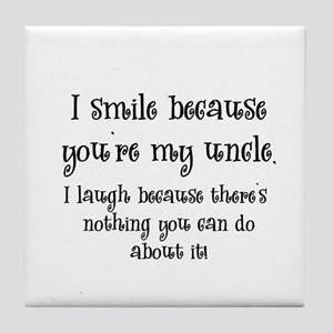 Because You're My Uncle Tile Coaster