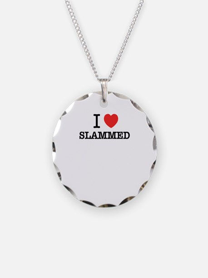 I Love SLAMMED Necklace