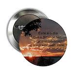 Portuguese Psalm (Salmos) 118:24 Button