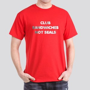 Club Sandwiches Not Seals Dark T-Shirt