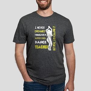I Would Be A Cool Dance Teacher T Shirt T-Shirt