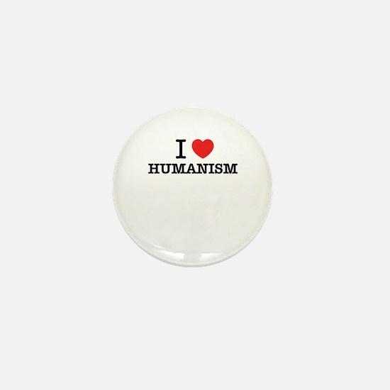 I Love HUMANISM Mini Button