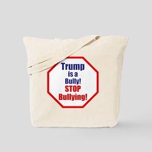 Stop bullying, stop Trump Tote Bag