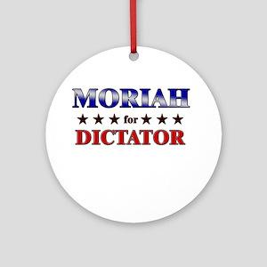 MORIAH for dictator Ornament (Round)
