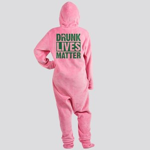 Drunk Lives Matter Footed Pajamas