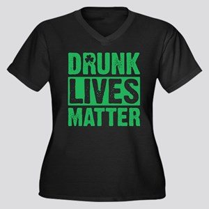 Drunk Lives Matter Plus Size T-Shirt