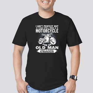 I Can Still Ride A Motorcycle For A Old Ma T-Shirt