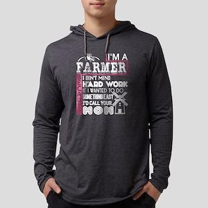 I'm A Farmer I Don't Mind Hard Long Sleeve T-Shirt
