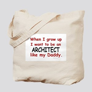 Architect (Like My Daddy) Tote Bag