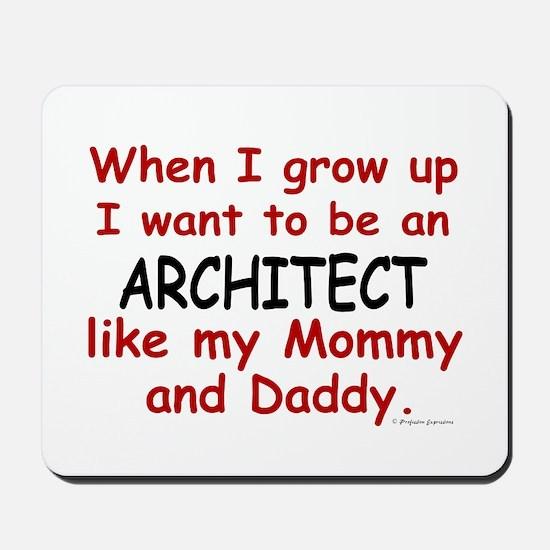 Architect (Like Mommy & Daddy) Mousepad
