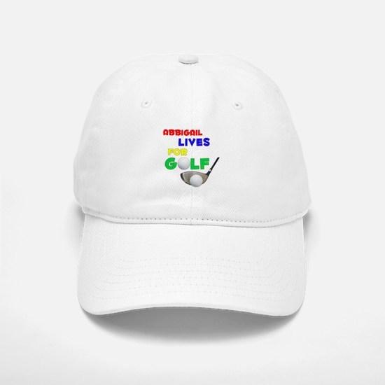 Abbigail Lives for Golf - Baseball Baseball Cap