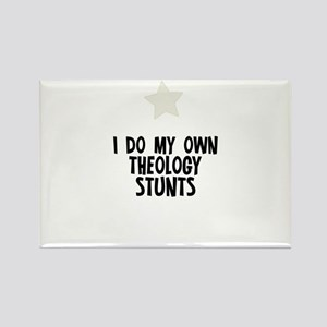 I Do My Own Theology Stunts Rectangle Magnet