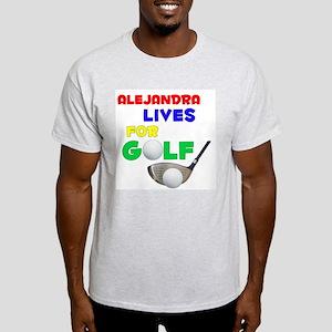 Alejandra Lives for Golf - Light T-Shirt