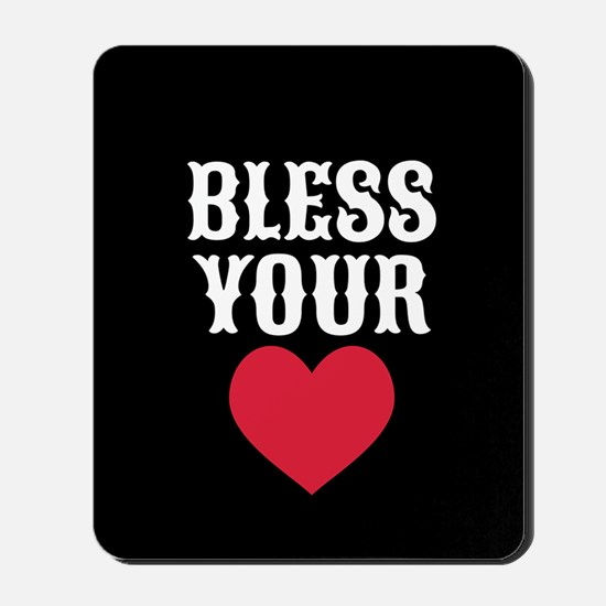 Bless Your Heart Mousepad