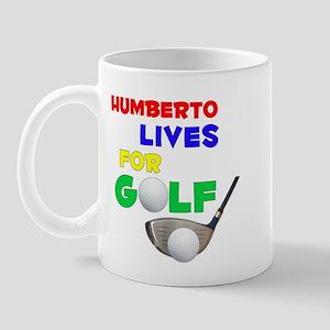 Humberto Lives for Golf - Mug