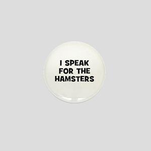 I Speak For The Hamsters Mini Button
