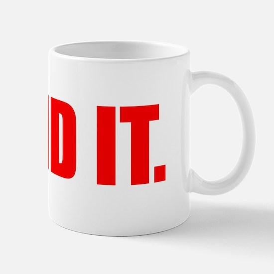 He Did It. Mug