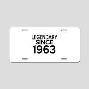 Legendary Since 1963 Aluminum License Plate