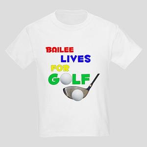 Bailee Lives for Golf - Kids Light T-Shirt