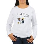 Elan: I GOT A 4! Women's Long Sleeve T-Shirt