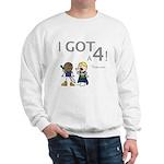 Elan: I GOT A 4! Sweatshirt