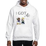 Elan: I GOT A 4! Hooded Sweatshirt
