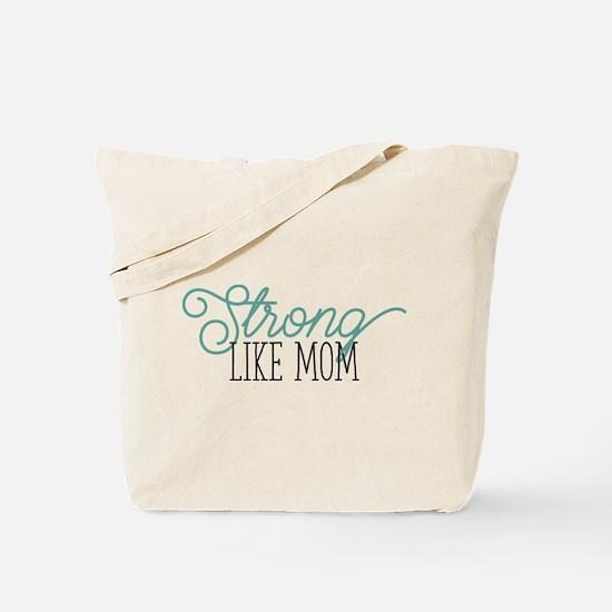 Strong Like Mom Tote Bag