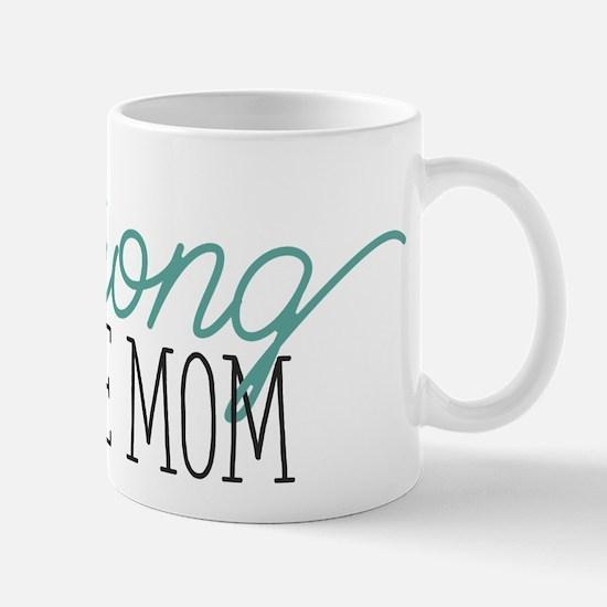 Strong Like Mom Mug