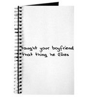 I Taught Your Boyfriend Journal