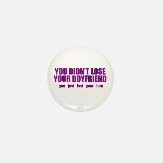 You Didn't Lose Your Boyfriend Mini Button