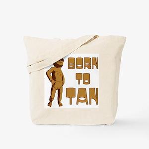 Born to Tan Tote Bag