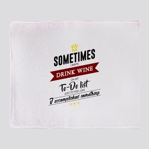 Drink Wine Forever Throw Blanket
