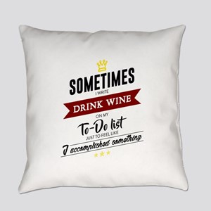 Drink Wine Forever Everyday Pillow