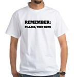 Remember, Pillage then Burn White T-Shirt