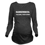 Remember, Pillage th Long Sleeve Maternity T-Shirt