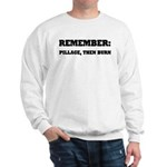 Remember, Pillage then Burn Sweatshirt