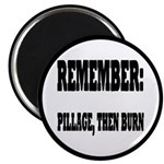 Remember, Pillage then Burn Magnet
