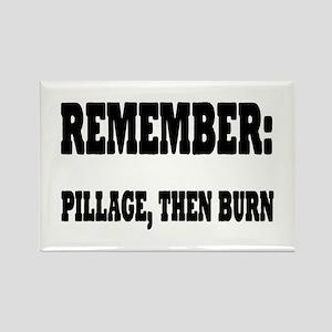 Remember, Pillage then Burn Rectangle Magnet