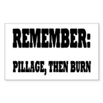 Remember, Pillage then B Sticker (Rectangle 10 pk)