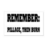 Remember, Pillage then Burn 20x12 Wall Decal