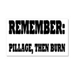 Remember, Pillage then Burn Car Magnet 20 x 12