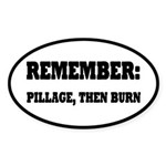 Remember, Pillage then Burn Sticker (Oval 10 pk)