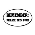 Remember, Pillage then Burn 20x12 Oval Wall Decal