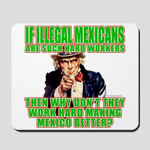 Hard Working Illegals? Mousepad