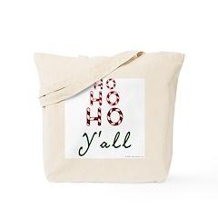 Ho ho ho, y'all Tote Bag