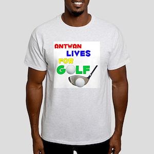 Antwan Lives for Golf - Light T-Shirt