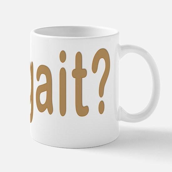 got gait? Mug